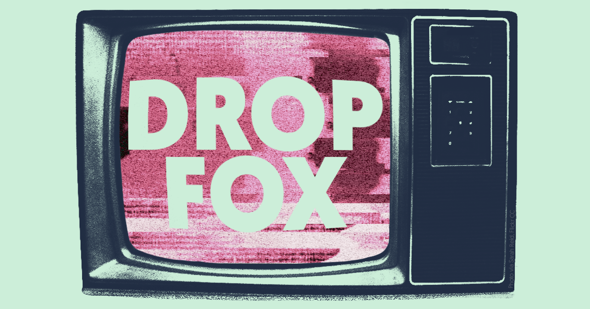 Tell advertisers to drop Fox News now